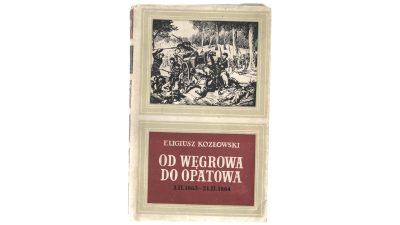 Eligiusz Kozłowski - Od Węgrowa do Opatowa.
